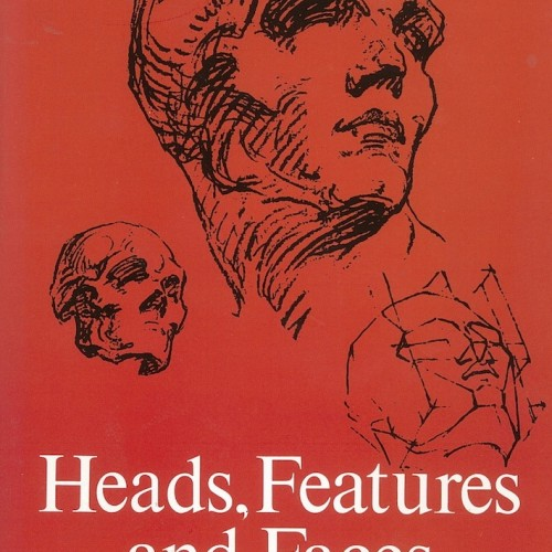 Heads, Features, Faces - G B. Bridgeman
