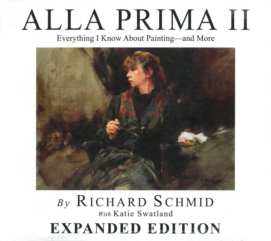 Alla Prima II Everything I know about Painting by Richard Schmid